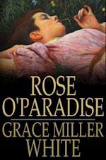 Rose O'Paradise af Grace Miller White