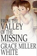 From the Valley of the Missing af Grace Miller White
