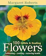 100 Edible & Healing Flowers