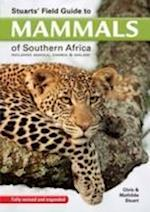 Stuart's field guide to mammals of southern Africa (The Field Guide Series)