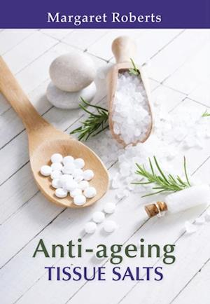 Anti-ageing Tissue Salts af Margaret Roberts