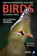 Complete Photographic Field Guide Birds of Southern Africa