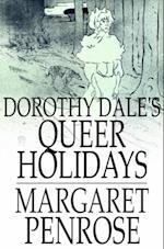 Dorothy Dale's Queer Holidays af Margaret Penrose