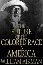 Future of the Colored Race in America af William Aikman