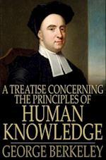 Treatise Concerning the Principles of Human Knowledge af George Berkeley