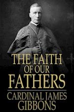 Faith of Our Fathers af James Gibbons
