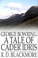 George Bowring: A Tale of Cader Idris af R. D. Blackmore