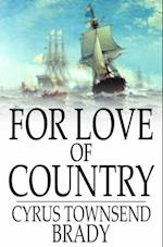 For Love of Country af Cyrus Townsend Brady