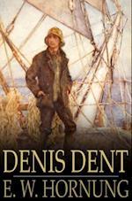 Denis Dent af E. W. Hornung