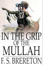 In the Grip of the Mullah af F. S. Brereton