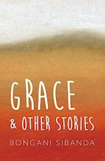 Grace and Other Stories af Bongani Sibanda