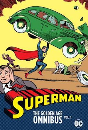 Superman: The Golden Age Omnibus Volume 1