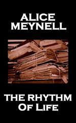 Rhythm Of Life af Alice Meynell