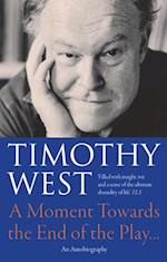 Moment Towards the End of the Play… af Timothy West