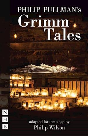 Philip Pullman's Grimm Tales (NHB Modern Plays) af Philip Pullman