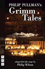 Philip Pullman's Grimm Tales (NHB Modern Plays)