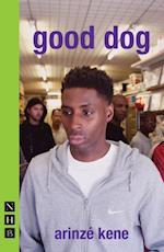 good dog (NHB Modern Plays) af Arinze Kene