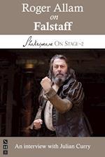 Roger Allam on Falstaff (Shakespeare On Stage) (Shakespeare on Stage)