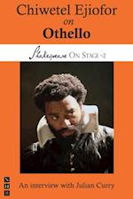 Chiwetel Ejiofor on Othello (Shakespeare On Stage) (Shakespeare on Stage)