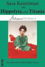 Sara Kestelman on Hippolyta and Titania (Shakespeare On Stage) (Shakespeare on Stage)