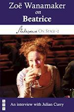 Zoe Wanamaker on Beatrice (Shakespeare On Stage) (Shakespeare on Stage)