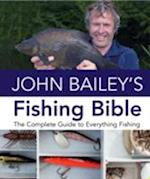 John Bailey's Fishing Bible af John Bailey