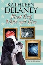 Blood Red, White and Blue (A Mary McGill Canine Mystery)