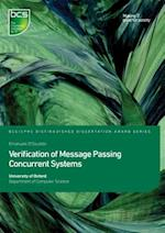 Verification of Message Passing Concurrent Systems (Distinguished Dissertation)