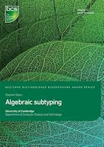 Algebraic subtyping: Distinguished Dissertation 2017
