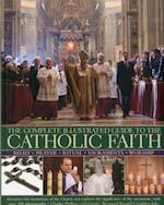 Complete Illustrated Guide to the Catholic Faith af Ronald Creighton Jobe, Charles Phillips