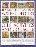 Masterclass in Watercolours, Oils, Acrylics and Gouache