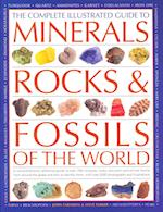 The Complete Illustrated Guide to Minerals, Rocks & Fossils of the World af John Farndon