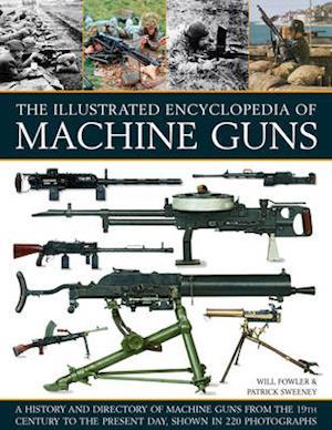 Illustrated Encylopedia of Machine Guns