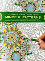 Ultimate Calm Colouring: Mindful Patterns