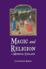 Magic and Religion in Medieval England af Catherine Rider