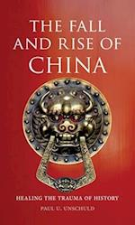The Fall and Rise of China af Paul U. Unschuld