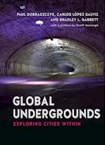 Global Undergrounds