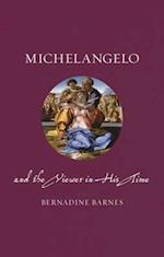 Michelangelo and the Viewer in His Time (Renaissance Lives)