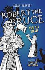 Robert the Bruce and All That af Alan Burnett