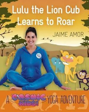 Bog, paperback A Cosmic Kids Yoga Adventure: Lulu the Lion Learns to Roar af Jaime Amor