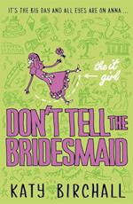 It Girl: Don't Tell the Bridesmaid