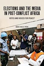 Elections and the Media in Post-Conflict Africa