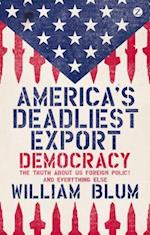 America's Deadliest Export af William Blum