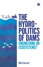 Hydropolitics of Dams, The