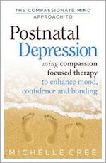 The Compassionate Mind Approach To Postnatal Depression (Compassion Focused Therapy)