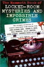 Mammoth Book of Locked Room Mysteries & Impossible Crimes (Mammoth Books)