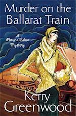 Murder on the Ballarat Train: Miss Phryne Fisher Investigates af Kerry Greenwood