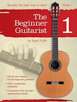 The Beginner Guitarist - Book 1 (Beginner Guitarist)
