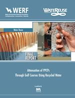 Attenuation of PPCP/EDCs Through Golf Courses Using Recycled Water (Werf Report Series)