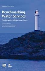 Benchmarking Water Services (Manual of Best Practice Series)